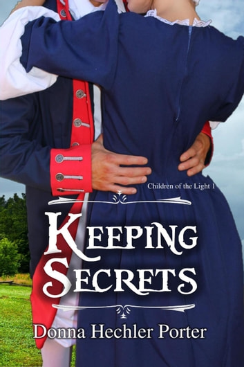 Keeping Secrets - Children of the Light, #1 ebook by Donna Hechler Porter