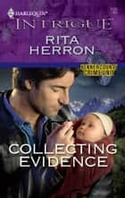 Collecting Evidence ebook by Rita Herron