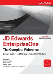 JD Edwards EnterpriseOne, The Complete Reference ebook by Allen Jacot,Joseph Miller,Michael Jacot,John Stern