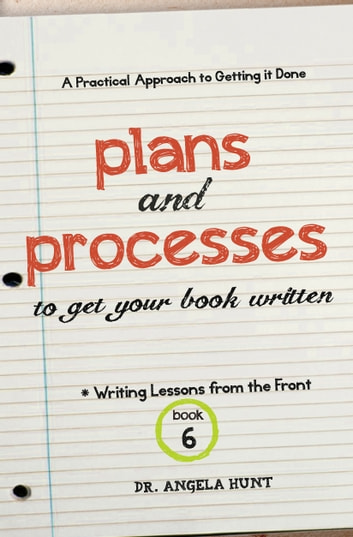 Plans and Processes - to get your book written ebook by Angela Hunt
