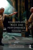 Shakespeare, Race and Performance - The Diverse Bard ebook by Delia Jarrett-Macauley