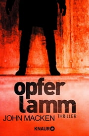 Opferlamm - Thriller ebook by John Macken