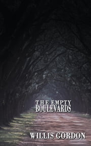 The Empty Boulevards ebook by Willis Gordon