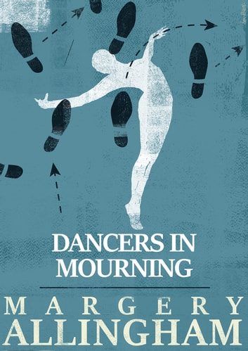 Dancers in Mourning ebook by Margery Allingham