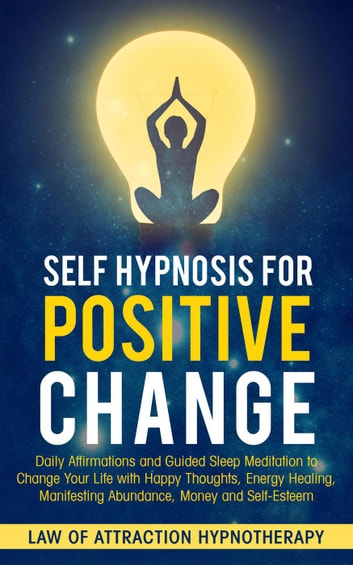 Self Hypnosis for Positive Change Daily Affirmations and Guided