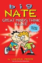 Big Nate: Great Minds Think Alike ebook by