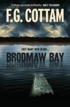 Brodmaw Bay ebook by F. G. Cottam