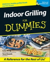 Indoor Grilling For Dummies ebook by Lucy Wing,Tere Stouffer Drenth