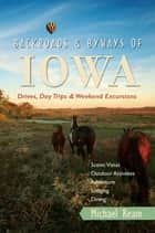 Backroads & Byways of Iowa: Drives, Day Trips and Weekend Excursions ebook by Michael Ream