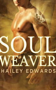 Soul Weaver ebook by Hailey Edwards