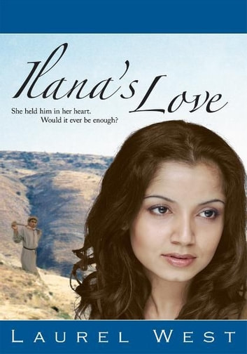 Ilana's Love ebook by Laurel West