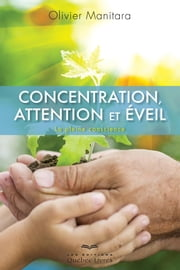 Concentration, attention et éveil - La pleine conscience ebook by Olivier Manitara