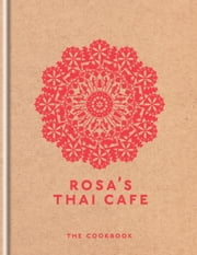 Rosa's Thai Cafe - The Cookbook ebook by Saiphin Moore