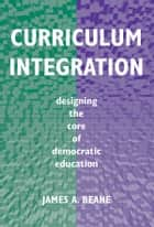 Curriculum Integration ebook by James A. Beane