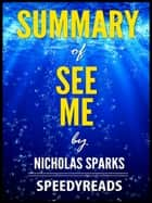 Summary of See Me by Nicholas Sparks ebook by SpeedyReads