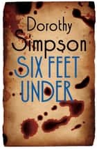 Six Feet Under ebook by Dorothy Simpson