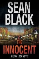 The Innocent – Ryan Lock #5 ebook by Sean Black