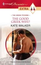 The Good Greek Wife? ebook by Kate Walker