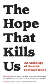 The Hope That Kills Us ebook by
