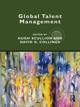 Global Talent Management ebook by Hugh Scullion,David Collings