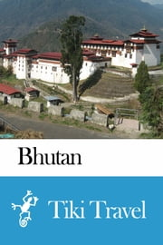 Bhutan Travel Guide - Tiki Travel ebook by Kobo.Web.Store.Products.Fields.ContributorFieldViewModel