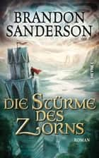Die Stürme des Zorns - Roman eBook by Brandon Sanderson, Michael Siefener