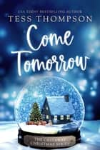 Come Tomorrow ebook by Tess Thompson