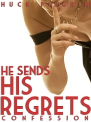 He Sends His Regrets ebook by Huck Pilgrim