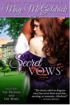 Secret Vows: Box Set (Two books in one collection. The Promise & The Rebel) - Prequel to Scottish Dream Trilogy ebook by May McGoldrick
