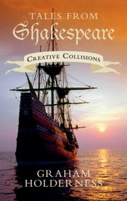 Tales from Shakespeare - Creative Collisions ebook by Graham Holderness