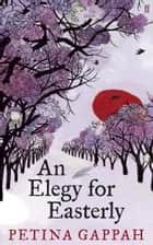 An Elegy for Easterly ebook by