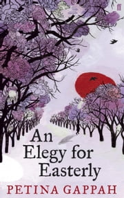 An Elegy for Easterly ebook by Petina Gappah