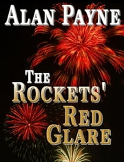The Rockets' Red Glare ebook by Alan Payne