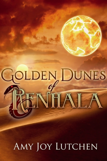 Golden Dunes of Renhala ebook by Amy Joy Lutchen