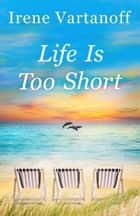 Life Is Too Short ebook by