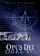Opus Dei ebook by Lyn J Pickering