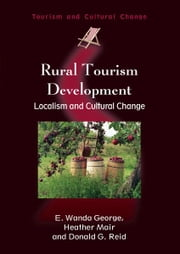 Rural Tourism Development ebook by GEORGE, E. Wanda, MAIR, Heather, REID, Donald G.
