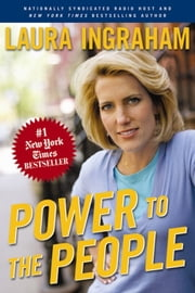 Power to the People ebook by Laura Ingraham