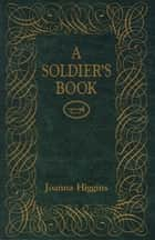 A Soldier's Book ebook by Joanna Higgins