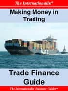 Making Money in Trading: Trade Finance Guide 電子書 by Patrick W. Nee