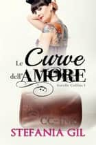 Le curve dell'amore ebook by Stefania Gil