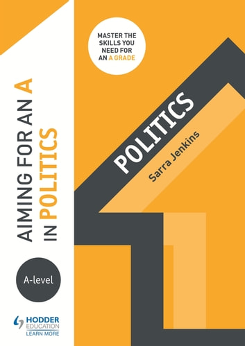 Aiming for an A in A-level Politics ebook by Sarra Jenkins