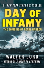 Day of Infamy - The Bombing of Pearl Harbor ebook by Walter Lord