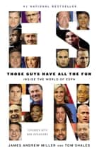 Those Guys Have All the Fun ebook by Tom Shales,James Andrew Miller