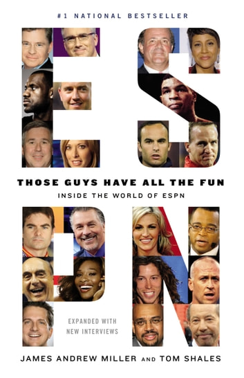 Those Guys Have All the Fun - Inside the World of ESPN ebook by Tom Shales,James Andrew Miller