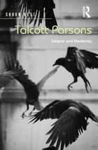 Talcott Parsons - Despair and Modernity ebook by Shaun Best