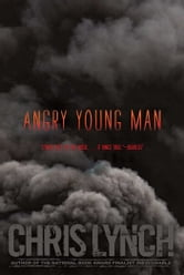 Angry Young Man ebook by Chris Lynch