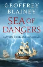 Sea of Dangers ebook by Geoffrey Blainey