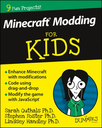 Minecraft Modding For Kids For Dummies ebook by Stephen Foster,Lindsey Handley,Guthals
