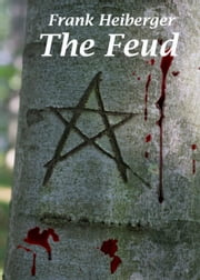 The Feud ebook by Frank Heiberger